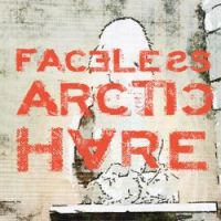 Faceless Arctic Hare - Watch Me Now