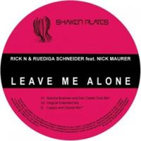 Rick N - Leave Me Alone (Brummkreisel Mix)